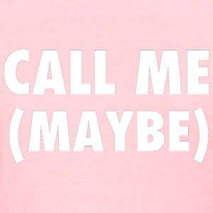 Call Me Maybe Carly Rae Jepsen Design Women's T-Shirts - Women's T-Shirt