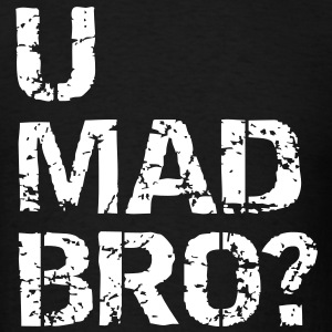 u mad bro? T-Shirts - Men's T-Shirt