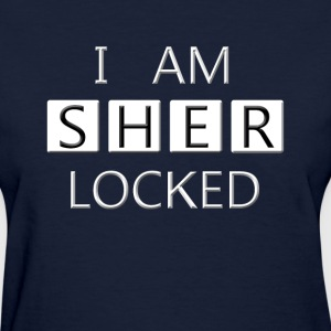 i am sherLOCKED - Women's T-Shirt