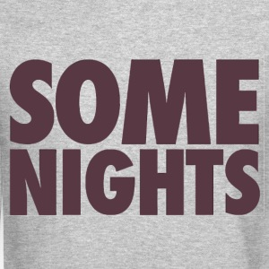 Some nights - Crewneck Sweatshirt