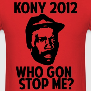 Kony 2012 Who Gon Stop Me? T-Shirts - Men's T-Shirt