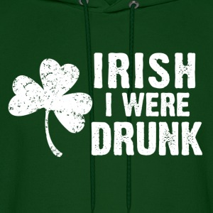 Irish I Were Drunk Hoodies - Men's Hoodie