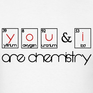 You and i are chemistry T-Shirts - Men's T-Shirt