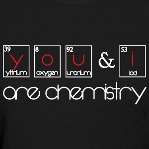 You and i are chemistry Women's T-Shirts - Women's T-Shirt