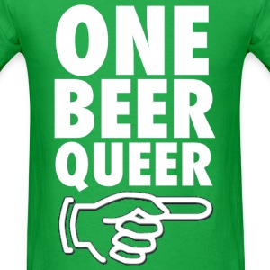 One Beer Queer Funny Party Drinking Design T-Shirts - Men's T-Shirt