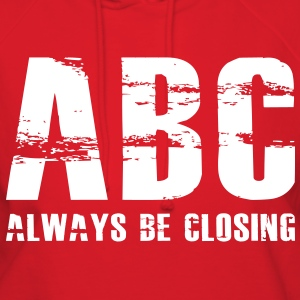 The Art of Selling | Always Be Closing Hoodies - Women's Hoodie