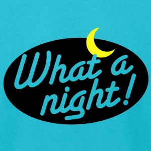 what a night! with a crescent moon T-Shirts - Men's T-Shirt by American Apparel