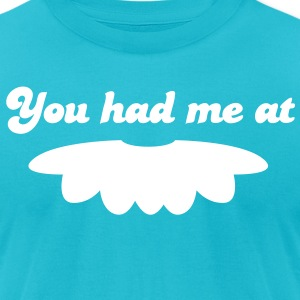 you had me at moustache mustache mustachio facial hair fun! T-Shirts - Men's T-Shirt by American Apparel