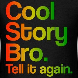 Cool Story Bro Tell It Again Rasta Design T-Shirts - Men's T-Shirt