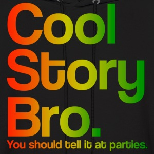 Cool Story Bro Tell It At Parties Rasta Design Hoodies - Men's Hoodie
