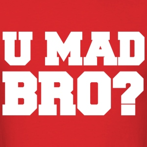 U MAD BRO Design T-Shirts - Men's T-Shirt