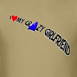 I Love My Crazy Girlfriend. TM  Mens Shirt - Men's T-Shirt