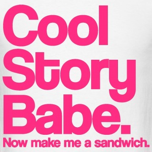 Cool Story Babe.  Now make me a sandwich.  Pink. T-Shirts - Men's T-Shirt