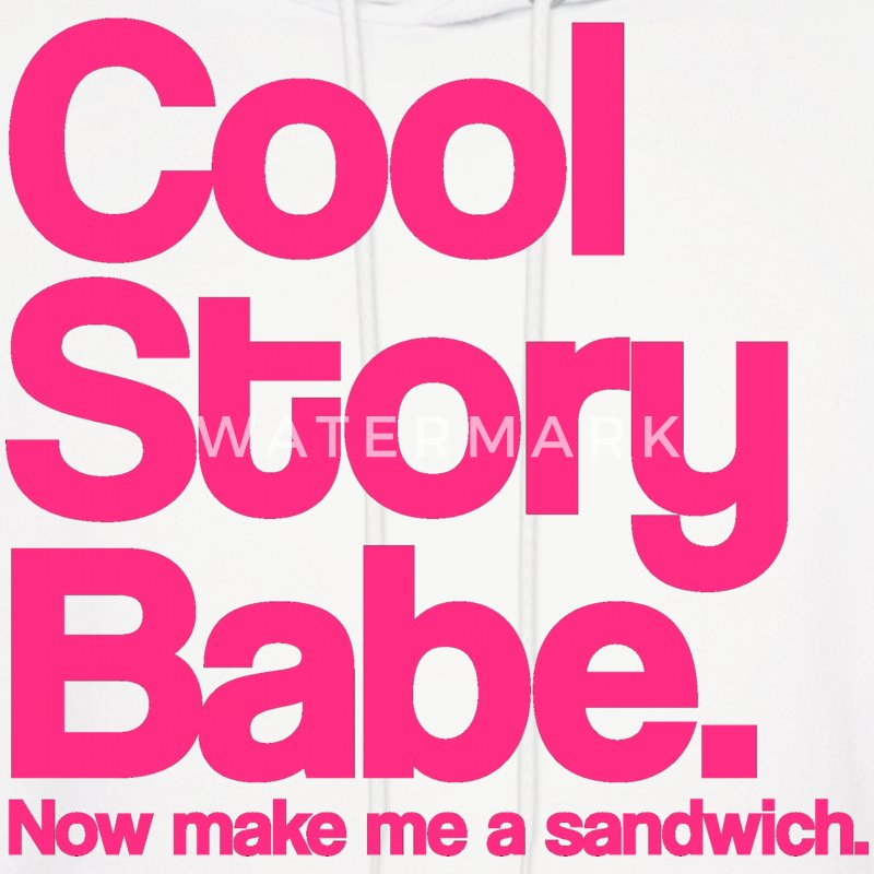 Cool Story Babe.  Now make me a sandwich.  Pink. Hoodies - Men's Hoodie