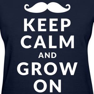 Keep Calm and Grow On Women's T-Shirts - Women's T-Shirt