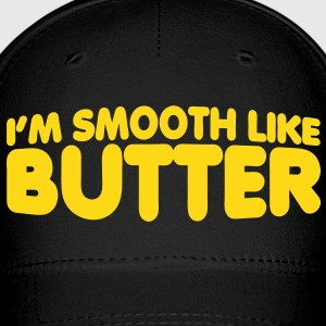 I'm Smooth Like Butter Caps - Baseball Cap