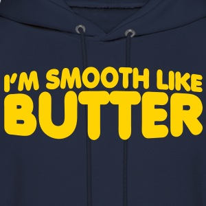 I'm Smooth Like Butter Hoodies - Men's Hoodie