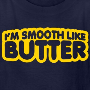 I'm Smooth Like Butter Kids' Shirts - Kids' T-Shirt