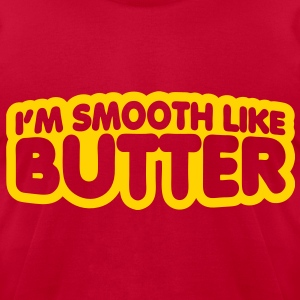 I'm Smooth Like Butter 2 T-Shirts - Men's T-Shirt by American Apparel