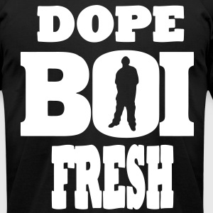 DOPE BOI FRESH - Men's T-Shirt by American Apparel