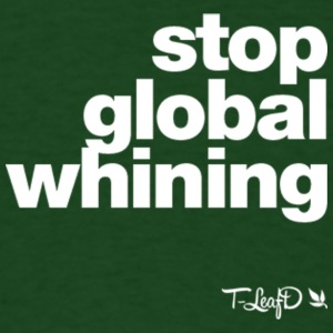 stop global whining - Men's T-Shirt