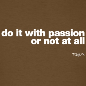 do it with passion - Men's T-Shirt