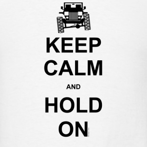 Keep Calm and Hold On - Jeep Wrangler - Men's T-Shirt