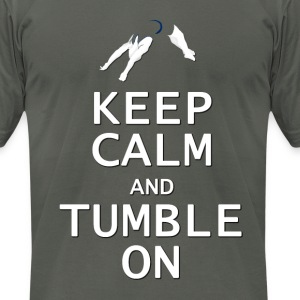 Keep Calm and Tumble On T-Shirts - Men's T-Shirt by American Apparel