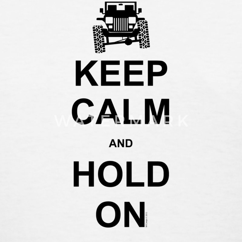 Keep Calm and Hold On - Jeep Wrangler - Women's T-Shirt