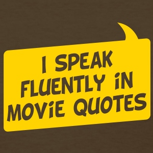 I speak fluently in movie quotes - Women's T-Shirt