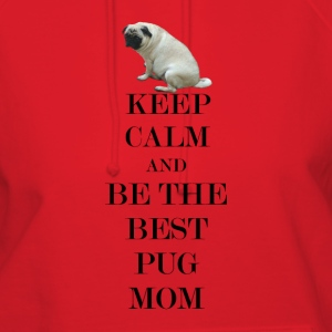 Keep Calm and Be The Best Pug Mom Hoodie - Women's Hoodie