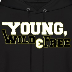 Young Wild & Free Hoodies