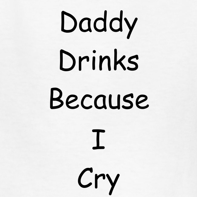 Daddy Drinks Kid T