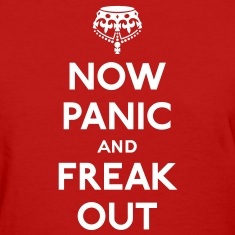 Now panic and freak out (Keep calm and carry on) Women's T-Shirts