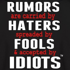 RUMORS ARE CARRIED BY HATERS Hoodies