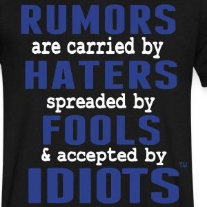 RUMORS ARE CARRIED BY HATERS T-Shirts - Men's V-Neck T-Shirt by Canvas