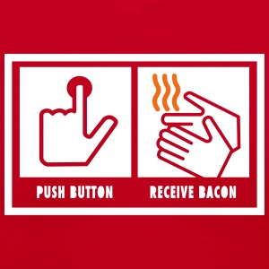 Push Button. Receive Bacon. Women's T-Shirts - Women's V-Neck T-Shirt