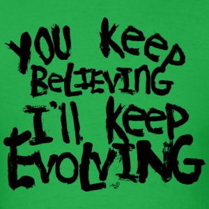 Believing vs. Evolving by Tai's Tees - Men's T-Shirt