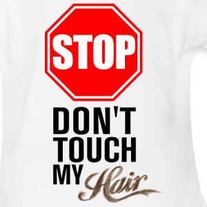 Stop! Don't Touch My Hair Baby Clothes - Baby Short Sleeve One Piece
