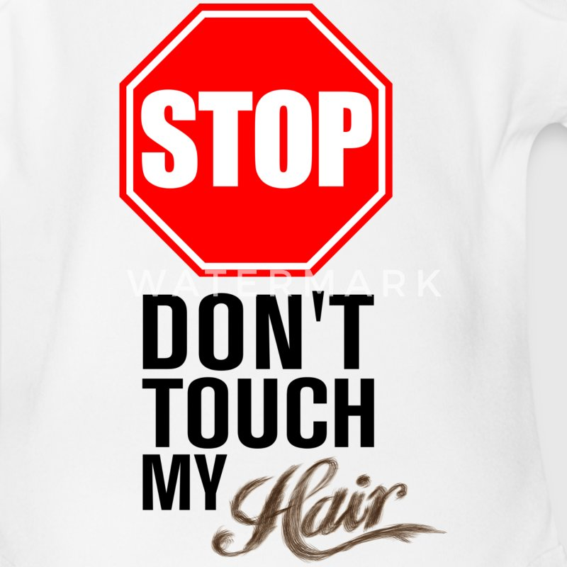 Stop! Don't Touch My Hair Baby Clothes - Short Sleeve Baby Bodysuit