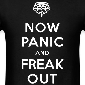 Now Panic and Freak Out Tee - Men's T-Shirt