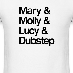 Mary Molly Lucy and Dubstep Shirt T-Shirts - Men's T-Shirt