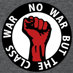 3 colors - no war but the class war Working Class  Women's T-Shirts - Women's T-Shirt