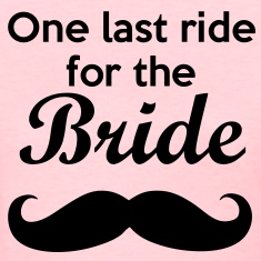 One last ride for the Bride Bachelorette Women's T-Shirts