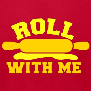 roll with me rolling pin baking humour T-Shirts - Men's T-Shirt by American Apparel