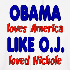 Obama Loves America Like O.J. Loved Nichole Hoodies - Men's Hoodie