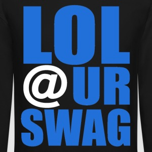 LOL @ UR SWAG  - Crewneck Sweatshirt