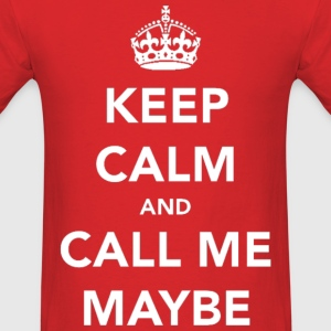 Keep Calm and Call Me Maybe Carly Rae Jepson T-Shirts - Men's T-Shirt