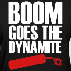 Boom Goes The Dynamite Women's T-Shirts - Women's T-Shirt
