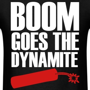 Boom Goes The Dynamite T-Shirts - Men's T-Shirt